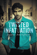 "Jeanne Amersfoort's Newly Released ""Twisted Infatuation"" Is the Thrilling First Book of the Detective Jack O'Donnell Trilogy Featuring Isabella, a Victim of Stalking"