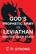 "Author T.H. Strong's Newly Released ""God's Prophetic Army vs Leviathan and the Deep State"" Is a Call to Arms in the Spiritual War for America's Political Soul"