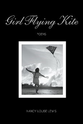 """Girl Flying Kite: Poems"" by Nancy Louise Lewis"