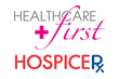 HEALTHCAREfirst Announces Interface with HospiceRx to Streamline Hospice Pharmacy Benefit Management