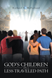 "Author Richard A. McFarland's New Book ""God's Children on a Less-Traveled Path"" is an Exploration of Scripture and Lutheran Teaching Concerning the LGBT Community"