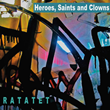 "Alan Hall's Ratatet Addresses Current Turmoil in American Society with ""Heroes, Saints and Clowns,"" Set for Release June 22 on Ridgeway Records"