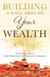 Xulon Press Announces the Release of Building a Wall Around Your Wealth: A Concise Guide to Asset Protection for Minnesota's Affluent