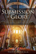 "Xulon Press Announces the Release of ""Submission to Glory: Living a Life That Glorifies God"""