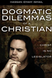 Mill City Press Announces the Launch of Dogmatic Dilemmas of a Christian: Christ Is No Legislator By Hassan Emam Ismail