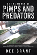 "Dee Grant's New Book ""At the Mercy of Pimps and Predators: A True Story of Government-Sanctioned Human Trafficking in Prince George's County, Maryland"" Calls for Justice"