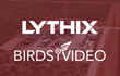 Lythix Announces Partnership with BIRDSiVIDEO