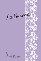 "Lynda Franco's New Book ""La Susona"" Is a Substantive Book About the Historical Moments of Religious Conspiracies and Treachery Due to Personal Desires"