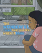 "Phillip M. Powell's New Book ""the Wonderful Thing That Happens When It Rains"" is a Colorful Narrative About a Child's Lovely Experience With the Pouring Rain"