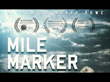 """Mile Marker""--- Award-Winning Documentary Premieres at The Grove's Pacific Theater in Los Angeles on Tuesday"