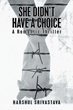 'She Didn't Have a Choice: A Romantic Thriller' Released