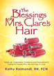 Xulon Press Announces the Release of the Blessings of Mrs. Clare's Hair Gratitude, Forgiveness, Guidance and Nurturance in Caring for People Who Are Not Easy to Love