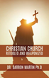 Xulon Press Announces the Release of Christian Church Retooled and Weaponized
