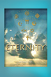 Highly Praised Novel ('It's a Classic') Answers the Big Questions: What Happens After Death & Where to Spend 'Eternity'?