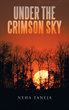 'Under the Crimson Sky' Reflects Upon Love, Heartbreak and Life