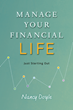 "Author Nancy Doyle's Newest Book, ""Manage Your Financial Life: Just Starting Out,"" Helps Those New to Money Matters"