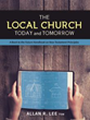 Allan R. Lee, ThM Releases 'The Local Church Today and Tomorrow'