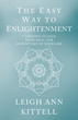 Leigh Ann Kittell teaches 'The Easy Way to Enlightenment'