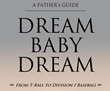 "M.K. Samuel releases new book ""Dream Baby Dream: From T-Ball to Division 1 Baseball"" to help parents of athletes."
