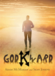"Authors Adam McMahan and Sean Joseph's Newly Released ""Godkward: Finding Purpose in My Journey from Addiction into Recovery"" Shares the Story of a Recovering Alcoholic"