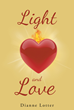 "Dianne Lotter's Newly Released ""Light and Love"" is a Profoundly Spiritual Book of Meditations Based on the Sayings of St. John of the Cross"