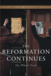 "Dallas Beecham's New Book ""the Reformation Continues: The Whole Truth"" Purposefully Tackles the Truth Behind the Word of God and Worldliness"