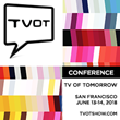 TVOT Unveils Unprecedented Lineup of Content-Creators, Showrunners, Social Media Stars, and Advanced-Advertising, ATSC 3.0, Blockchain, AI, VR/AR Experts and More