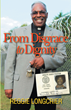 "Reggie Longcrier's Newly Released ""From Disgrace to Dignity"" is an Engaging Book of a Person's Transformation from a Broken Existence to a Godly Lifestyle"