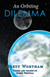 'An Orbiting Dilemma' by Brett Wortham gets New Marketing Push