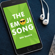 "Out Now: Ben Rauch Releases ""The Emoji Song"" (Mama's Boy Music)"