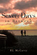 "RL McCarty's New Book ""Seven Days in Between"" is a Page-Turning Tale Revolving Around a Little Floridian Town and its Eccentric Residents"