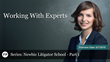 "Financial Poise™ and West LegalEd Center Premiere ""NEWBIE LITIGATOR SCHOOL PART 1 2018: Working With Experts "" a Webinar, on June 7th at 2:00 PM CST"