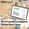 2018 Payroll Compliance Virtual Boot Camp: Live Webinar by AudioSolutionz