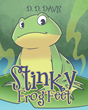 "D.D. Davis's New Book ""Stinky Frog Feet"" Is a Sweet Story About a Little Frog's Adventure and the Happiness He Finds When He Returns Home"