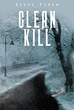 "Steve Tyner's New Book ""Clean Kill"" is a Spine-chilling Detective Novel of Untraceable Murders and Sordid Circumstances"
