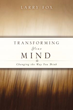 Xulon Press Announces the Release of Transforming Your Mind Changing The Way You Think