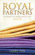 Xulon Press Announces the Release of Royal Partners Learning to Work With God