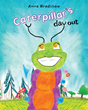"Anna Bradshaw's Newly Released ""Caterpillar's Day Out"" Is a Fun and Colorful Children's Story about a Little Caterpillar Who Tries to Cross a Busy Road to Get Home"
