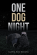 "Cynthia Anne Daniello's Newly Released ""One Dog Night"" Is an Autobiographical Recounting of a Near-death Experience the Author Survived With Her Border Collie"