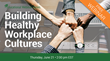 BSG Financial Group Webinar to Instruct Financial Institution Executives How to Build and Sustain Healthy Workplace Cultures