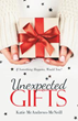 'Unexpected Gifts' Offers Hope in the Face of Tragedy, Loss and Death