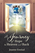 Xulon Press Announces the Release of A Journey Of Hope To Heaven and Back