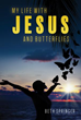 Xulon Press Announces the Release of My Life With Jesus and Butterflies
