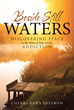 "Cherri Raws Freeman's ""Beside Still Waters: Discovering Peace in the Midst of Your Child's Addiction"" is an Empowering Handbook for Those With Troubled Loved Ones"