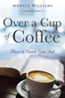 Xulon Press Announces the Release of Over a Cup of Coffee Flavor to Enrich Your Soul