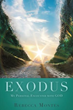 "Xulon Press Announces the Release of ""Exodus: My Personal Encounter With God"""