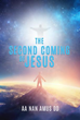 "Xulon Press Announces the Release of ""The Second Coming of Jesus"""