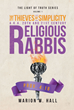 "Author Marion Hall's Newly Released ""the Thieves of Simplicity A.K.A. 20th and 21st Century Religious Rabbis: Volume 1"" Unveils the False Commandments of Man"