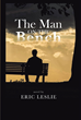"Author Eric Leslie's Newly Released ""The Man on the Bench"" Is the Tale of a Little Hardware Store in a Small Town and the Blessings of the Life Shared by Its Owners"