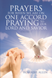 "Author Romaine Allen's Newly Released ""Prayers for When We Are on One Accord Praying to Our Lord and Savior"" Shares Prayers to Bless Restless Spirits and Hearts"